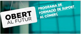 OBERT AL FUTUR - Programa de Formació de Suport al Comerç